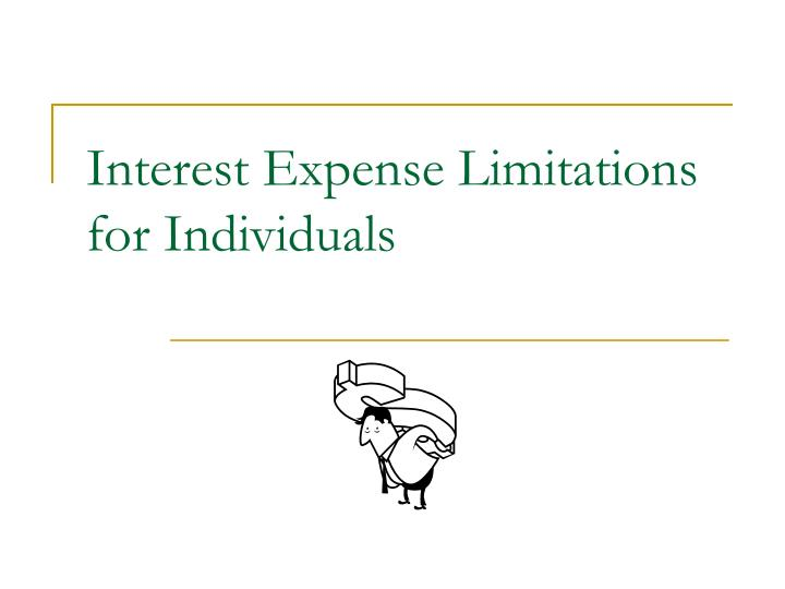 interest expense limitations for individuals n.