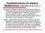 estabelecimento do imp rio mediterr neo s culos iii a i a c