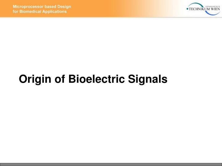 Origin of Bioelectric Signals