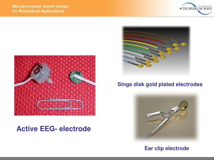 Singe disk gold plated electrodes