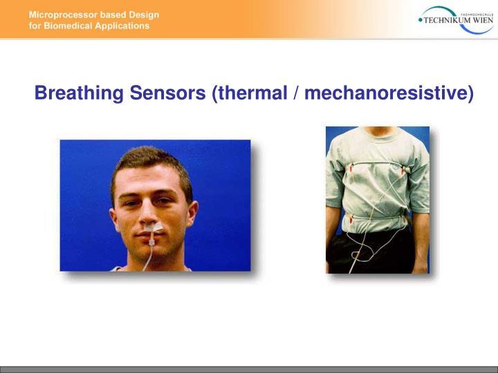 Breathing Sensors (thermal / mechanoresistive)