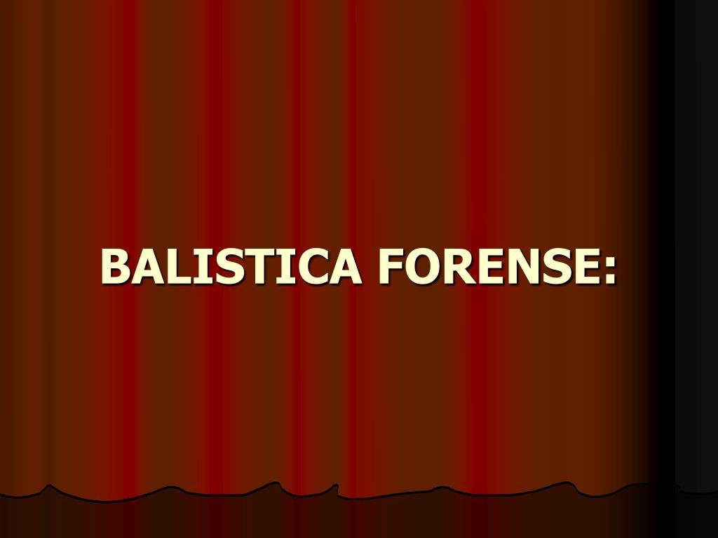 Ppt – balistica forense: powerpoint presentation | free to view.