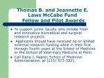 thomas b and jeannette e laws mccabe fund fellow and pilot awards