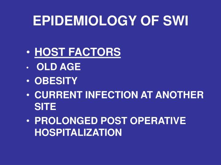 EPIDEMIOLOGY OF SWI