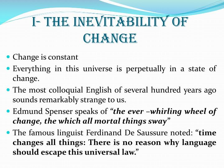 I the inevitability of change