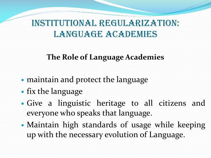 Institutional Regularization: Language Academies
