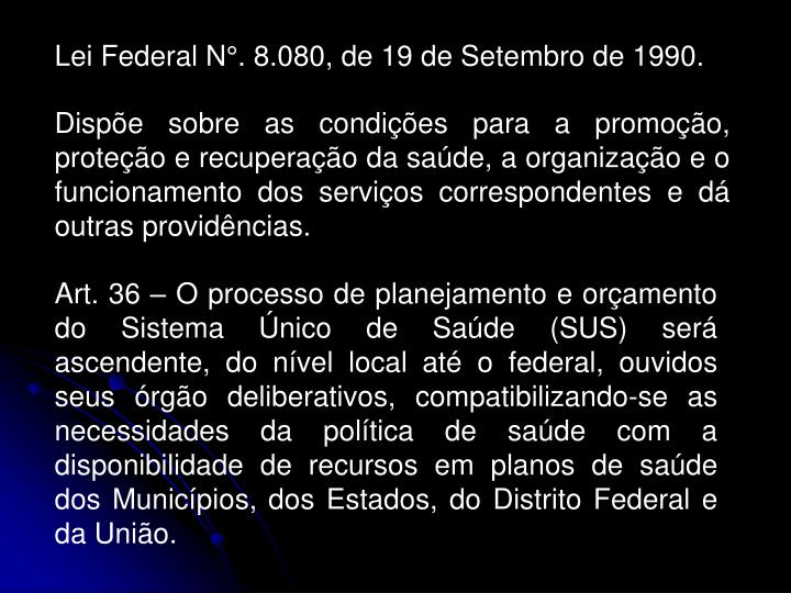 Lei Federal N°. 8.080, de 19 de Setembro de 1990.