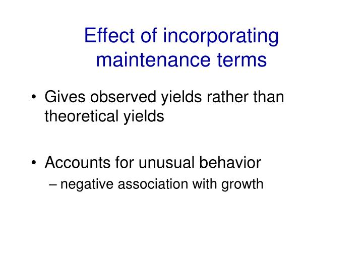 Effect of incorporating maintenance terms