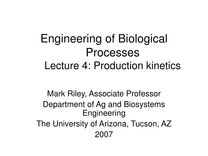 Engineering of biological processes lecture 4 production kinetics