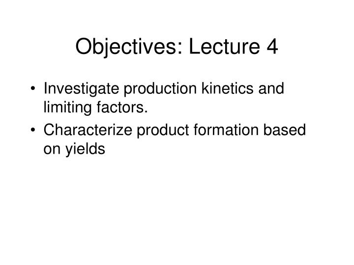 Objectives: Lecture 4