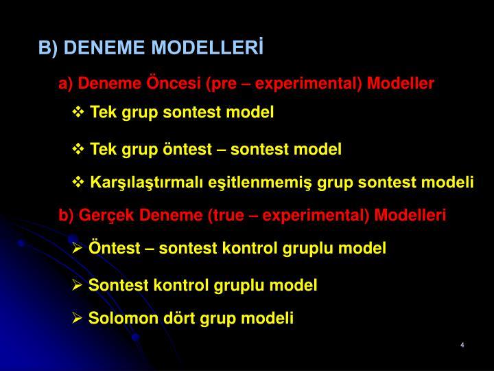 B) DENEME MODELLERİ