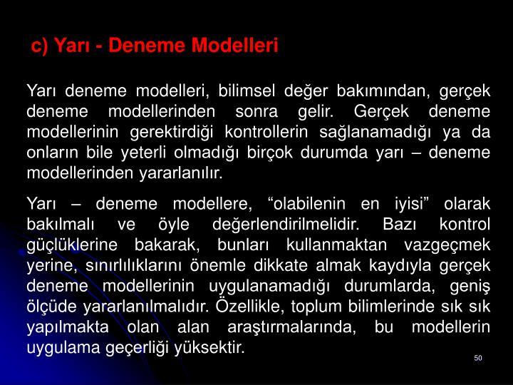 c) Yarı - Deneme Modelleri