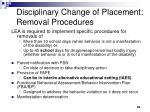 disciplinary change of placement removal procedures