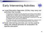 early intervening activities