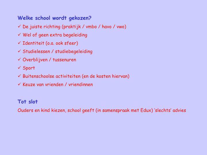 Welke school wordt gekozen?