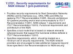 y 2701 security requirements for ngn release 1 pre published