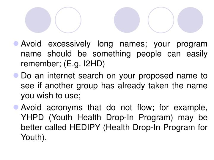 Avoid excessively long names; your program name should be something people can easily remember; (E.g. I2HD)