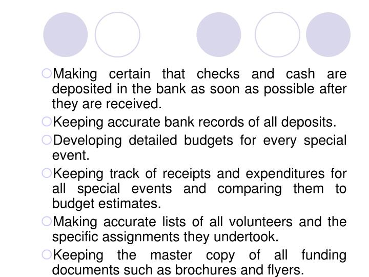 Making certain that checks and cash are deposited in the bank as soon as possible after they are received.