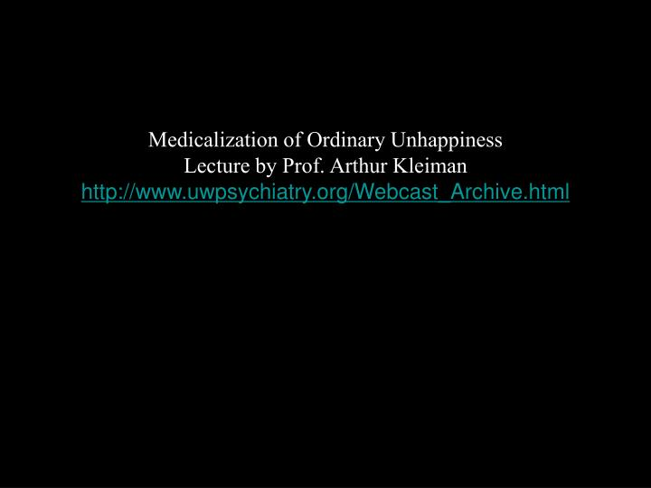 Medicalization of Ordinary Unhappiness