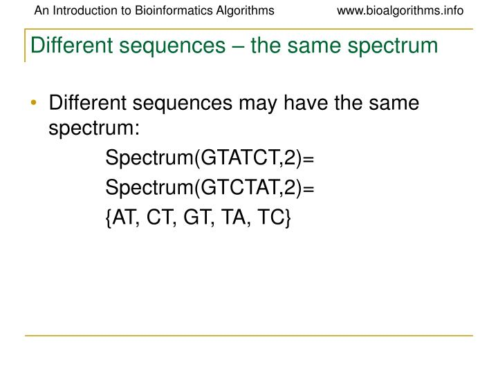 Different sequences – the same spectrum