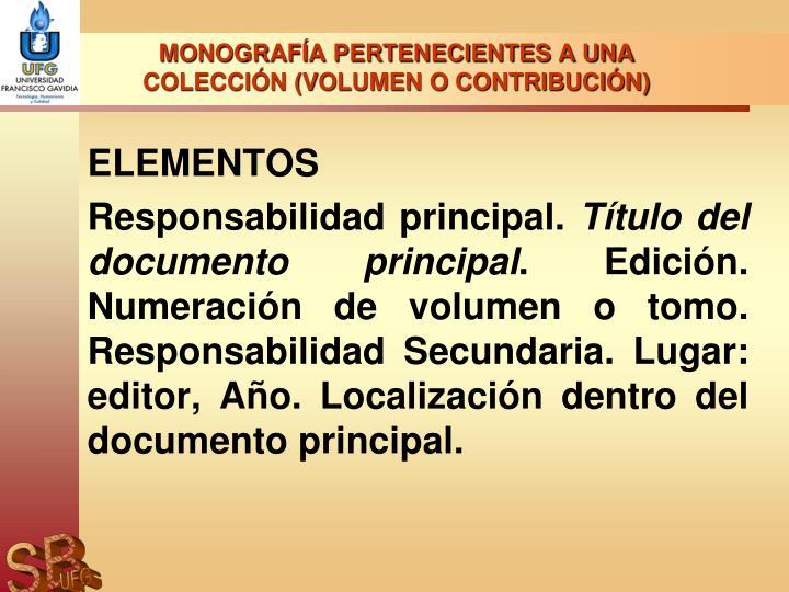 MONOGRAFÍA PERTENECIENTES A UNA COLECCIÓN (VOLUMEN O CONTRIBUCIÓN)