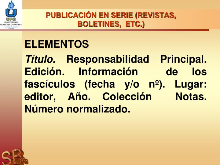 PUBLICACIÓN EN SERIE (REVISTAS, BOLETINES,  ETC.)