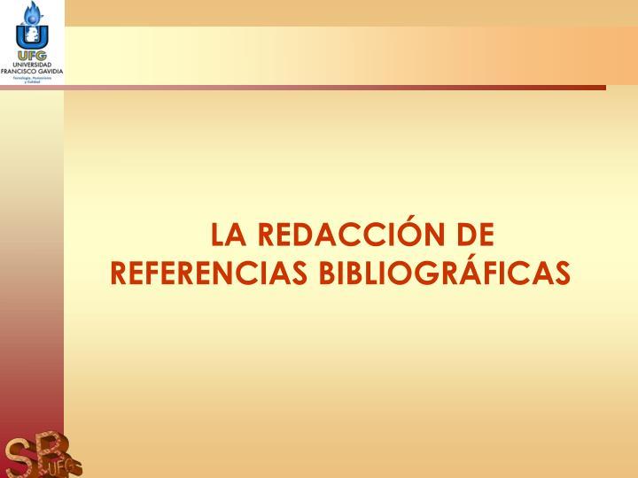 LA REDACCIÓN DE REFERENCIAS BIBLIOGRÁFICAS