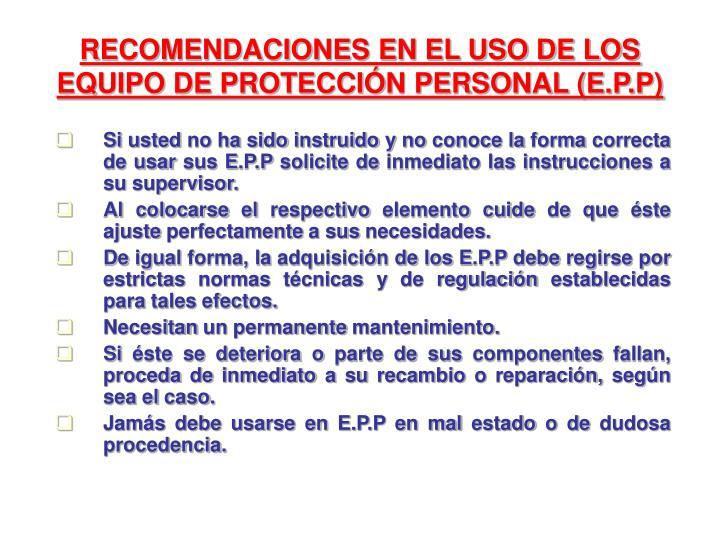 RECOMENDACIONES EN EL USO DE LOS EQUIPO DE PROTECCIÓN PERSONAL (E.P.P)