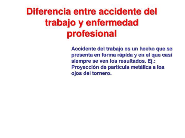 Diferencia entre accidente del trabajo y enfermedad profesional
