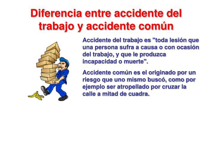 Diferencia entre accidente del trabajo y accidente común
