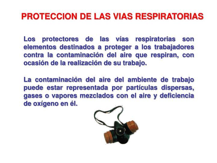 PROTECCION DE LAS VIAS RESPIRATORIAS