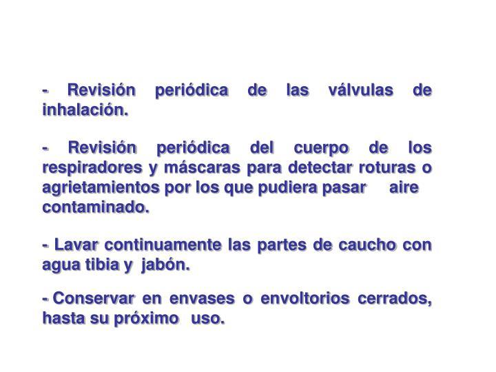 - Revisión periódica de las válvulas de inhalación.