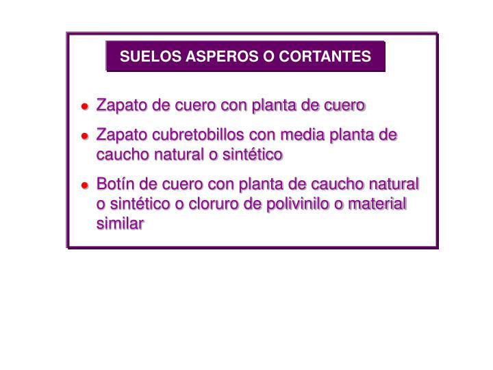 SUELOS ASPEROS O CORTANTES