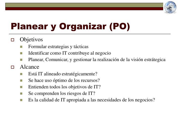 Planear y Organizar (PO)