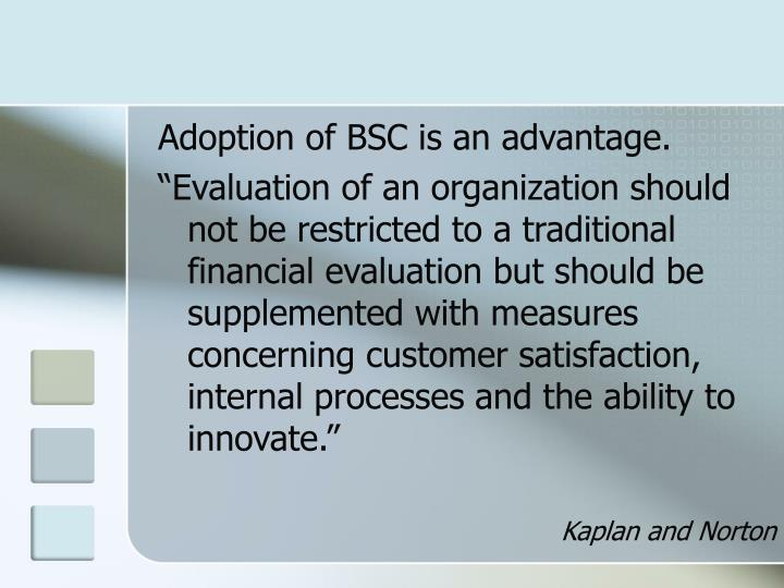 Adoption of BSC is an advantage.