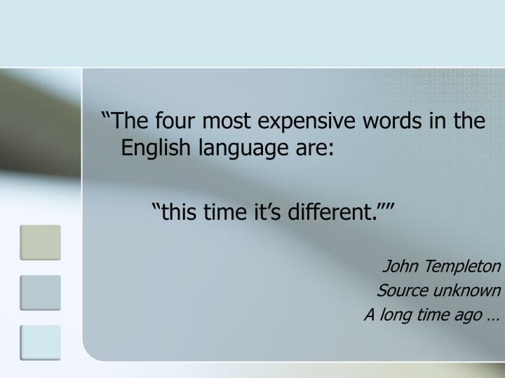 """""""The four most expensive words in the English language are:"""