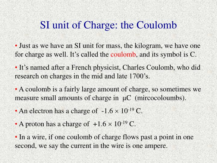 SI unit of Charge: the Coulomb