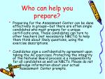 who can help you prepare