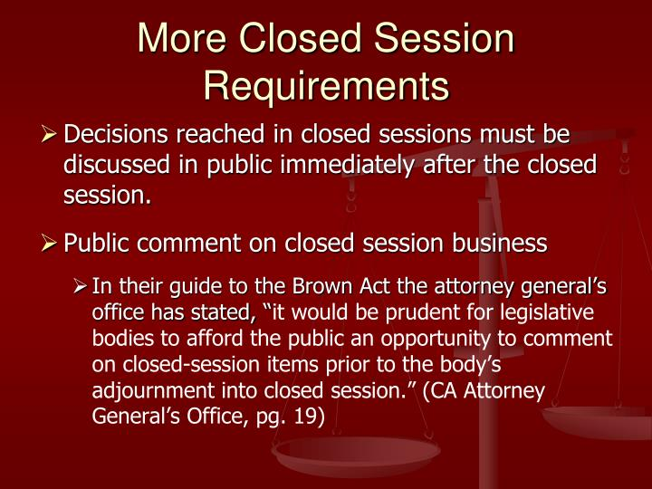 More Closed Session Requirements