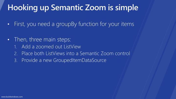 Hooking up Semantic Zoom is simple