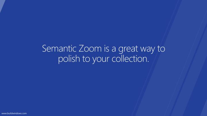 Semantic Zoom is a great way to
