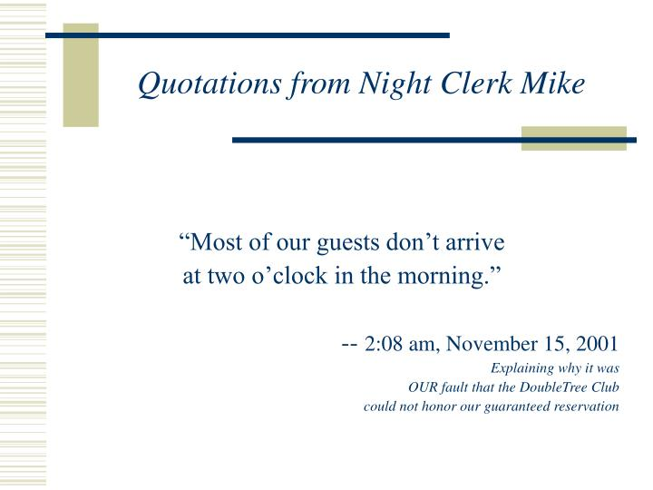 Quotations from Night Clerk Mike