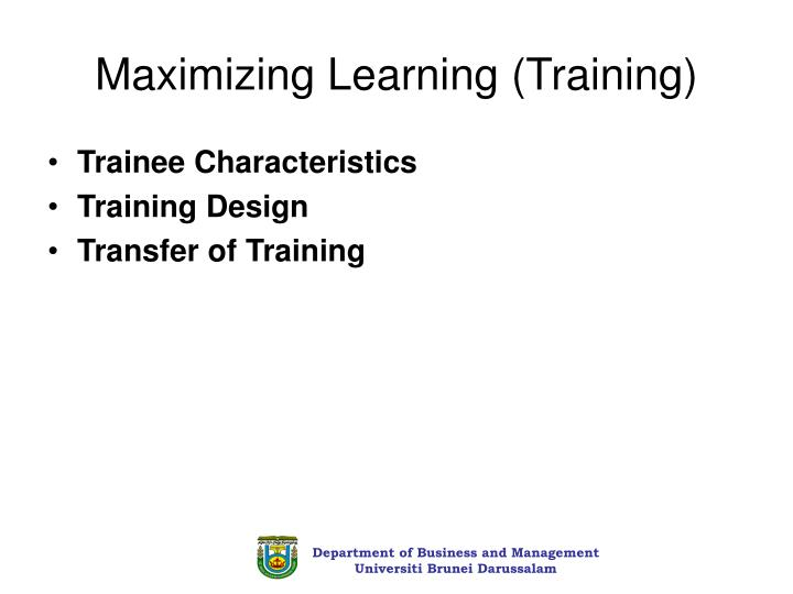 Maximizing Learning (Training)