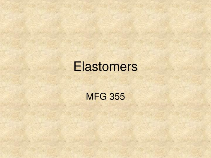PPT - Elastomers PowerPoint Presentation - ID:1271428
