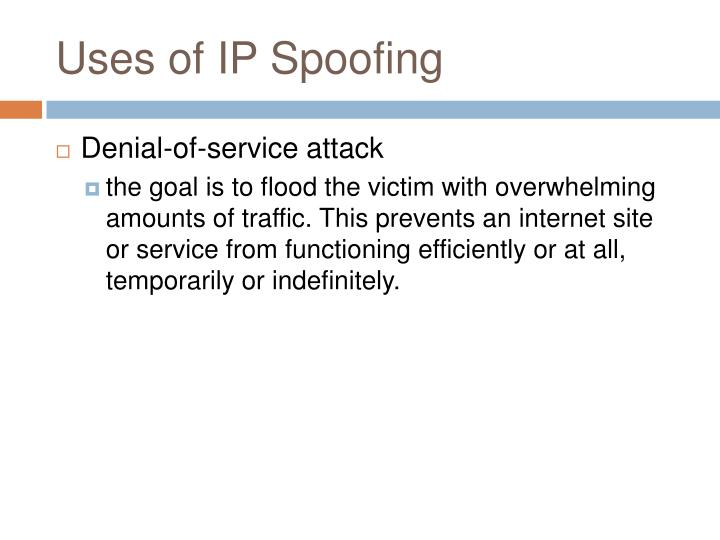 Uses of IP Spoofing