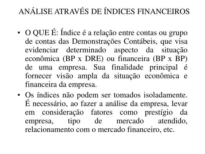 ANÁLISE ATRAVÉS DE ÍNDICES FINANCEIROS