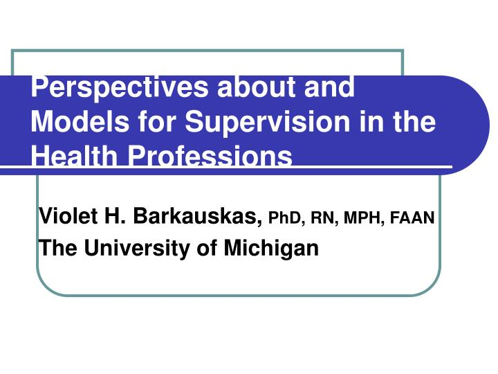 Perspectives about and models for supervision in the health professions