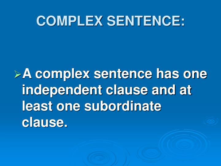 COMPLEX SENTENCE:
