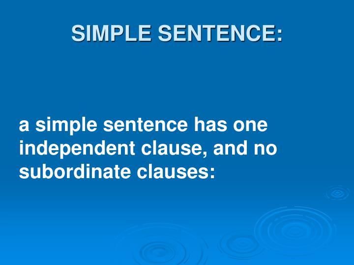 SIMPLE SENTENCE: