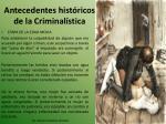 antecedentes hist ricos de la criminal stica2